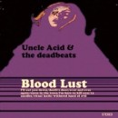 Uncle Acid and The Deadbeats – Blood Lust (2011)