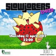 Slowjobers Party @Dodo's | Thu 13 Apr