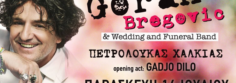 Goran Bregovic & Wedding and Funeral Band | Θέατρο Βράχων