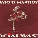 Social Waste Live | Gagarin 205 | ΣΑΒΒΑΤΟ 17 ΜΑΡΤΙΟΥ